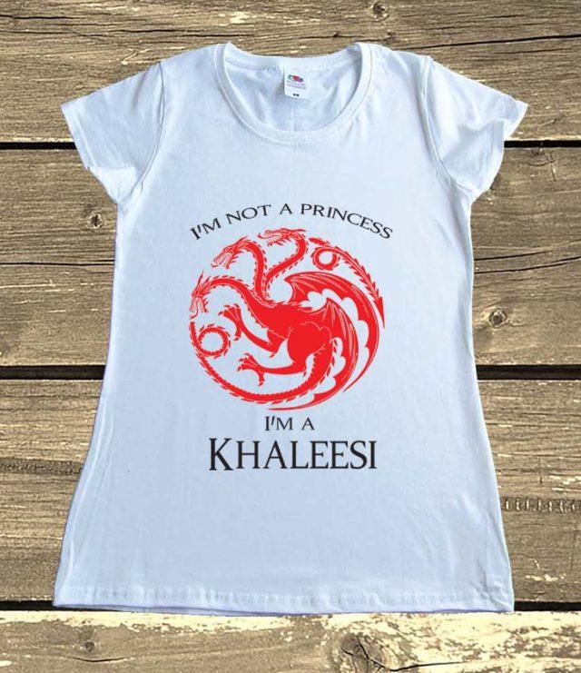 I'm Not A Princess I'm A Khaleesi House Targaryen Game Of Thrones Shirt T-shirts With Sayings Graphic Tees Clothing Gift Print Daenerys Targaryen Lovers